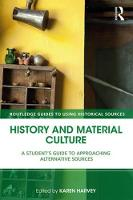 - History and Material Culture: A Student's Guide to Approaching Alternative Sources (Routledge Guides to Using Historical Sources) - 9781138928671 - V9781138928671