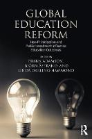 - Global Education Reform: How Privatization and Public Investment Influence Education Outcomes - 9781138930568 - V9781138930568