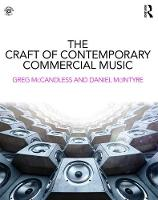McCandless, Greg, McIntyre, Daniel - The Craft of Contemporary Commercial Music - 9781138930629 - V9781138930629