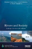 - Rivers and Society: Landscapes, Governance and Livelihoods (Earthscan Studies in Water Resource Management) - 9781138930902 - V9781138930902