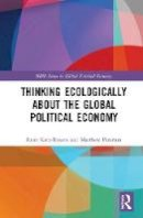 Katz-Rosene, Ryan, Paterson, Matthew - Thinking Ecologically About the Global Political Economy (RIPE Series in Global Political Economy) - 9781138934306 - V9781138934306