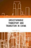 Loo, Becky PY - Unsustainable Transport and Transition in China (Routledge Studies in Transport, Environment and Development) - 9781138934511 - V9781138934511