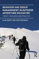 Ewert, Alan, Davidson, Curt - Behavior and Group Management in Outdoor Adventure Education: Theory, research and practice - 9781138935259 - V9781138935259