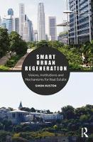 - Smart Urban Regeneration: Visions, Institutions and Mechanisms for Real Estate - 9781138935280 - V9781138935280
