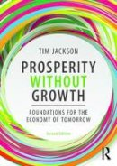 Jackson, Tim - Prosperity without Growth: Foundations for the Economy of Tomorrow - 9781138935419 - V9781138935419