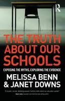 Benn, Melissa; Downs, Janet - The Truth About Our Schools - 9781138937178 - V9781138937178