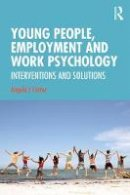 . Ed(s): Carter, Angela - Young People, Employment and Work Psychology - 9781138937802 - V9781138937802