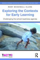 McDowall Clark, Rory - Exploring the Contexts for Early Learning: Challenging the school readiness agenda (TACTYC) - 9781138937833 - V9781138937833