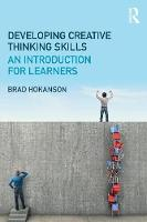 Hokanson, Brad - Developing Creative Thinking Skills: An Introduction for Learners - 9781138939561 - V9781138939561