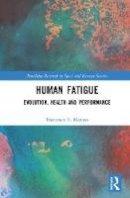 Marino, Frank (Charles Sturt University, Australia) - Human Fatigue - 9781138939738 - V9781138939738