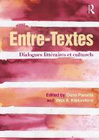 - Entre-Textes: Dialogues littéraires et culturels - 9781138939844 - V9781138939844