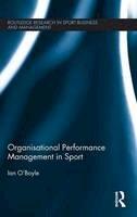 O'Boyle, Ian - Organisational Performance Management in Sport - 9781138941328 - V9781138941328