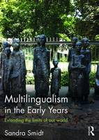 Smidt, Sandra - Multilingualism in the Early Years: Extending the limits of our world - 9781138942455 - V9781138942455