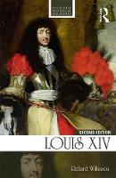 Wilkinson, Richard - Louis XIV (Routledge Historical Biographies) - 9781138944169 - V9781138944169