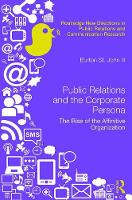 Saint John III, Burton - Public Relations and the Corporate Persona: The Rise of the Affinitive Organization (Routledge New Directions in Public Relations & Communication Research) - 9781138945012 - V9781138945012