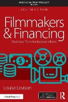 Levison, Louise - Filmmakers and Financing: Business Plans for Independents (American Film Market Presents) - 9781138947443 - V9781138947443