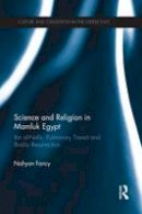 Fancy, Nahyan - Science and Religion in Mamluk Egypt: Ibn al-Nafis, Pulmonary Transit and Bodily Resurrection - 9781138947894 - V9781138947894