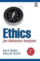 Bailey, Jon, Burch, Mary - Ethics for Behavior Analysts, 3rd Edition - 9781138949201 - V9781138949201