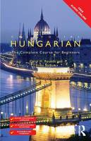 Rounds, Carol, Solyom, Erika - Colloquial Hungarian: The Complete Course for Beginners (Colloquial Series) - 9781138949867 - V9781138949867