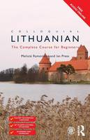 Ramoniene, Meilute, Press, Ian - Colloquial Lithuanian: The Complete Course for Beginners (Colloquial Series (Book Only)) - 9781138949911 - V9781138949911