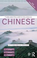T'Ung, P. C., Pollard, D. E. - T'ung & Pollard's Colloquial Chinese - 9781138950092 - V9781138950092