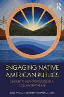 - Engaging Native American Publics: Linguistic Anthropology in a Collaborative Key (500 Tips) - 9781138950948 - V9781138950948