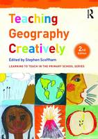 - Teaching Geography Creatively (Learning to Teach in the Primary School Series) - 9781138952126 - V9781138952126