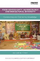 - Food Sovereignty, Agroecology and Biocultural Diversity: Constructing and contesting knowledge (Routledge Studies in Food, Society and the Environment) - 9781138955363 - V9781138955363