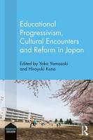 - Educational Progressivism, Cultural Encounters and Reform in Japan (Progressive Education) - 9781138955639 - V9781138955639