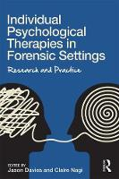 - Individual Psychological Therapies in Forensic Settings: Research and Practice - 9781138955721 - V9781138955721