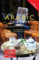 Wightwick, Jane, Gaafar, Mahmoud - Colloquial Arabic of Egypt: The Complete Course for Beginners (Colloquial Series (Book Only)) - 9781138958036 - V9781138958036