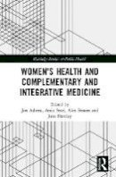 - Women's Health and Complementary and Integrative Medicine (Routledge Studies in Public He) - 9781138959262 - V9781138959262