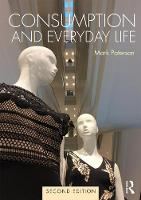Paterson, Mark - Consumption and Everyday Life: 2nd edition - 9781138959323 - V9781138959323
