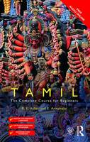 Annamalai, E., Asher, R.E. - Colloquial Tamil: The Complete Course for Beginners - 9781138960343 - V9781138960343