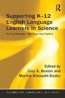 - Supporting K-12 English Language Learners in Science: Putting Research into Teaching Practice (Teaching and Learning in Science Series) - 9781138961197 - V9781138961197
