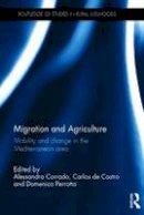 . Ed(s): Corrado, Alessandra; Perrotta, Domenico; Castro, Carlos de - Migration and Agriculture - 9781138962231 - V9781138962231