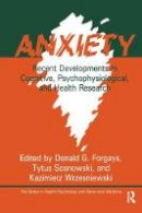 - Anxiety: Recent Developments In Cognitive, Psychophysiological And Health Research (Series in Health Psychology and Behavioral Medicine) - 9781138963641 - V9781138963641