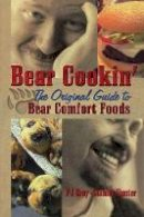 Gray, Pj, Hunter, Stanley - Bear Cookin': The Original Guide to Bear Comfort Foods - 9781138964457 - V9781138964457