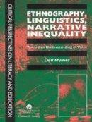 Hymes, Dell - Ethnography, Linguistics, Narrative Inequality - 9781138969056 - V9781138969056
