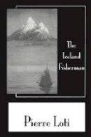 Loti - Iceland Fisherman (Pierre Loti Library) - 9781138972216 - V9781138972216