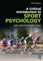 Moran, Aidan, Toner, John - A Critical Introduction to Sport Psychology - 9781138999978 - V9781138999978