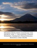 Hockfield, Victoria - Women Who Have Changed the World, Vol. 7, Including Oprah Winfrey, Florence Nightingale, Boudica and More - 9781241593537 - V9781241593537
