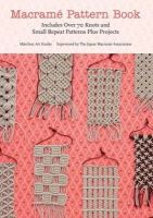 Marchen Art - Macrame Pattern Book: Includes Over 70 Knots and Small Repeat Patterns Plus Projects - 9781250034014 - V9781250034014