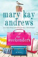 Andrews, Mary Kay - The Weekenders: A Novel - 9781250065964 - KSG0019710