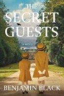 Black, Benjamin - The Secret Guests: A Novel - 9781250133014 - 9781250133014