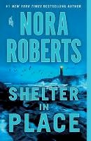 Roberts, Nora - Shelter in Place - 9781250161604 - 9781250161604