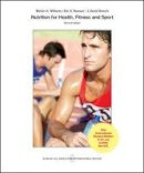 Williams, Melvin H, Anderson, Dawn, Rawson, Eric - Nutrition for Health, Fitness and Sport - 9781259254994 - V9781259254994
