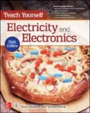 Gibilisco, Stan; Monk, Simon - Teach Yourself Electricity and Electronics - 9781259585531 - V9781259585531