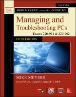 Meyers, Michael - Mike Meyers' CompTIA A+ Guide to Managing and Troubleshooting PCs, Fifth Edition (Exams 220-901 & 220-902) - 9781259589546 - V9781259589546