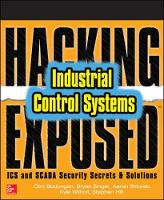 Bodungen, Clint, Singer, Bryan, Shbeeb, Aaron, Wilhoit, Kyle, Hilt, Stephen - Hacking Exposed Industrial Control Systems: ICS and SCADA Security Secrets & Solutions - 9781259589713 - V9781259589713